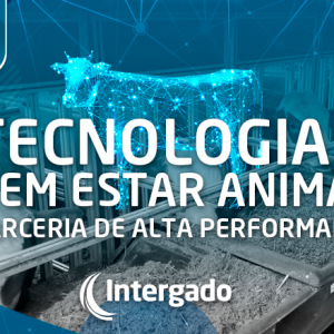 Tecnologia e bem estar animal – parceria de alta performance
