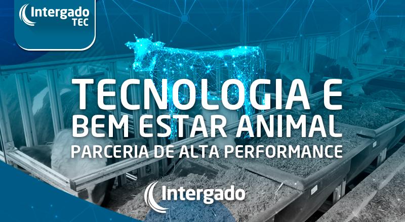 Tecnologia e bem estar animal – parceria de alta performance
